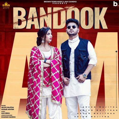 Bandook Gurlez Akhtar, Arjun Majitha new mp3 song free download, Bandook Gurlez Akhtar, Arjun Majitha full album