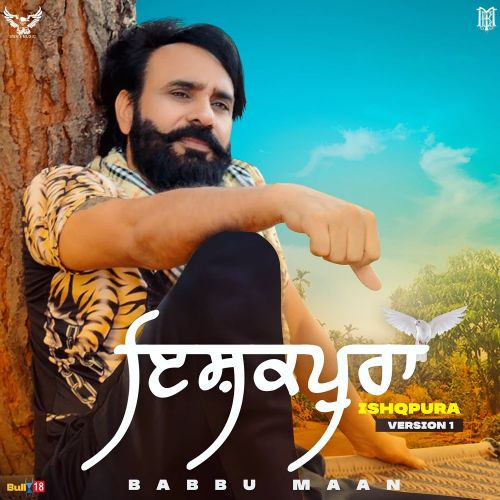 Ishqpura (version 1) Babbu Maan new mp3 song free download, Ishqpura (Version 1) Babbu Maan full album