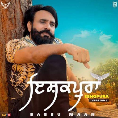 Ishqpura (Full Song) Babbu Maan new mp3 song free download, Ishqpura (Full Song) Babbu Maan full album
