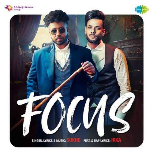 Focus Ikka, Sukh-E new mp3 song free download, Focus Ikka, Sukh-E full album