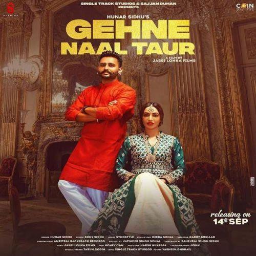 Gehne Naal Taur Hunar Sidhu new mp3 song free download, Gehne Naal Taur Hunar Sidhu full album