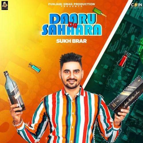 Daaru Da Sahaara Sukh Brar new mp3 song free download, Daaru Da Sahaara Sukh Brar full album