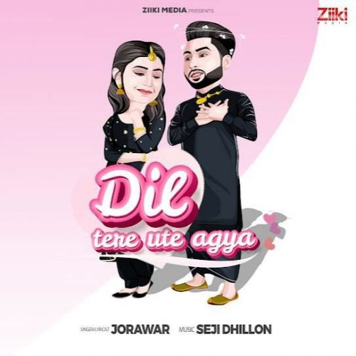 Dil Tere Ute Agya Jorawar new mp3 song free download, Dil Tere Ute Agya Jorawar full album