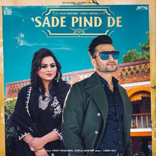 Sade Pind De Gurlez Akhtar, Vicky Dhaliwal new mp3 song free download, Sade Pind De Gurlez Akhtar, Vicky Dhaliwal full album